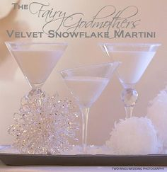 This Fairy Godmother's new favorite winter drink, the Velvet Snowflake!    2 parts vanilla vodka •1 part white creme de cacao •1 1/2 parts white chocolate Irish cream)   Place all in a martini shaker with ice. Strain as you pour into martini glass rimmed with ice (sugar!)  Yipee.... it's magical!