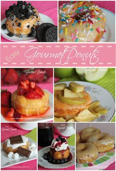 Easy Gourmet Donuts-fruits, cookies, candies, the possibilities are limitless