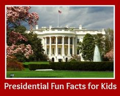 How much do you know about U.S. Presidents? Here are a few fun facts for the whole family!