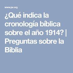 ¿Qué indica la cronología bíblica sobre el año 1914? | Preguntas sobre la Biblia