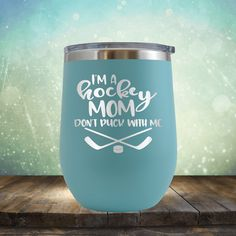 Hockey Mom, Don't Puck With Me Wine 12 oz Engraved Tumbler Cup Glass Stemless Gift him, Hockey Play Hockey Mom, Hockey Girls, Ice Hockey, Hockey Stuff, Funny Hockey, Perfect Gift For Girlfriend, Diy Tumblers, Engraved Tumblers, Glitter Tumblers