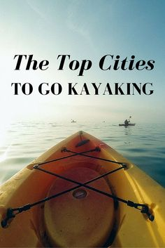 Out on the open water, paddle in hand, conquering the rapids while surrounded by stunning scenery–what more could you ask for in a kayaking excursion? Check out the top cities for kayaking below, and don't forget to set up a roof kayak rack for the car on your way to your next paddling adventure! | Summer Adventures