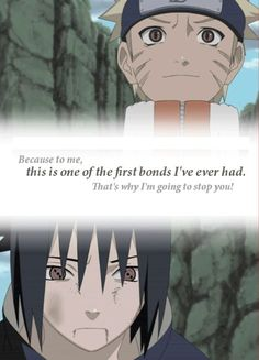 Quote from Naruto Uzumaki to Sasuke Uchiha... I can´t get over how sad their lifes are...