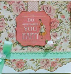 Two stunning cards by Annette using the Kaisercraft tea party range of papers and collectables . Materials: Kaisercraft tea party c. What Makes You Happy, Are You Happy, Cardmaking And Papercraft, Greeting Cards Handmade, Tea Party, Card Making, Scrapbooking, Paper Crafts, Range