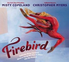 Firebird - Misty Copeland is amazing! Christopher Myers cut paper collage-like illustrations are so compelling!