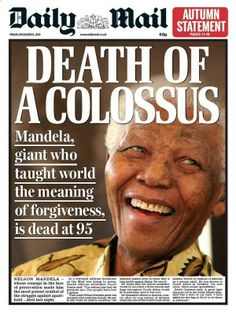 Nelson Mandela Dies: How Newspaper Front Pages Reacted Nelson Mandela Death, Meaning Of Forgiveness, Trivia Of The Day, Newspaper Front Pages, Vintage Newspaper, First Black President, Newspaper Headlines, Celebrity Deaths, Nobel Peace Prize