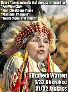 What A Phony Elizabeth Warren Pocahontas Liberal Hypocrisy Politicians Political