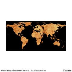 World Map Silhouette - Bales of Hay Poster