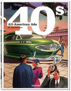 Livre All-American Ads of the W R Wilkerson 3 Jim Heimann Taschen Ec Comics, American, Peter Beard, Natural Curiosities, All Themes, Consumerism, Book Collection, Book Design, World War