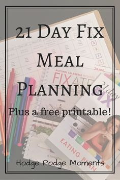 This Is The Printable I Use To Plan All Of My 21 Day Fix Meals