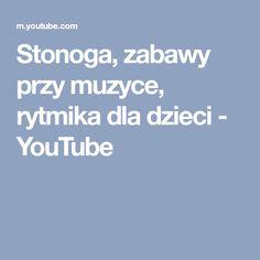 Stonoga, zabawy przy muzyce, rytmika dla dzieci - YouTube Youtube, Youtubers, Youtube Movies