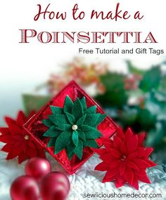 How to make a felt poinsettia with free gift tags from sewlicioushomedecor.com