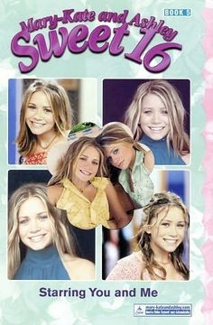 Mary-Kate and Ashley Collection * Fiction ~ Mary-Kate and Ashley Sweet 16 = Starring You and Me 'Book 5 - 2002