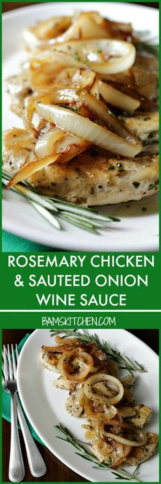 ROSEMARY CHICKEN AND SAUTÉED ONION WINE SAUCE / http://bamskitchen.com