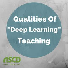 "These indicators of a ""deep learning"" teaching and ""deep learning"" classrooms will help you create an environment for learning."