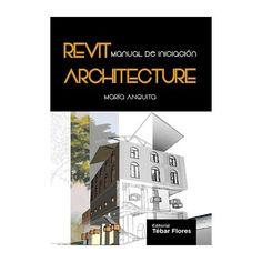Revit Architecture : manual de iniciación / María Anguita. No catálogo: http://kmelot.biblioteca.udc.es/record=b1646948~S1*gag