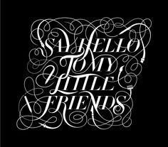 Say Hello To My Little Friends Typography Design
