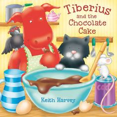 Buy Tiberius and the Chocolate Cake book by Keith Harvey from Boomerang Books