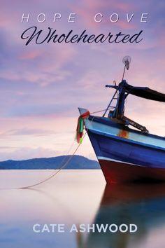 Wholehearted (Hope Cove Book 2) by Cate Ashwood