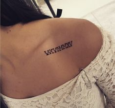 Roman numerals collar bone tattoo for GIRLS