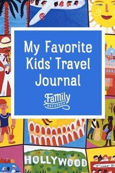 My Favorite Kids' Travel Journal | The Family Backpack