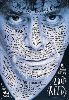 design-is-fine: Stefan Sagmeister Lou Reed Poster Photo: Timothy Greenfield Sanders. For Warner Bros. Via sagmeisterwalsh Tagged: stefan Sagmeister lou reed timothy greenfield sanders typography graphic design music poster 1996 Stefan Sagmeister, Sagmeister And Walsh, Mises En Page Design Graphique, Handwritten Text, High School Art, I Love Music, Graphic Design Inspiration, Rolling Stones, Typography Design