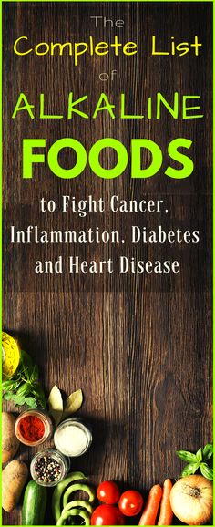 The Complete List of ALKALINE Foods to Fight Cancer, Inflammation, Diabetes and Heart Problems! The Complete List of ALKALINE Foods to Fight Cancer, Inflammation, Diabetes and Heart Problems! Healthy Nutrition, Healthy Tips, Healthy Recipes, Nutrition Data, Muscle Nutrition, Nutrition Store, Diabetes, Be Natural, Natural Health