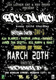 Sat 3/20 - Redwood City - Zak-1 , Rahman Jamaal, James tha Spitta, YDMC, DLabrie, Big Murph - RDV Every 3rd Thursday