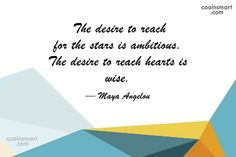 Quote: The desire to reach for the stars...
