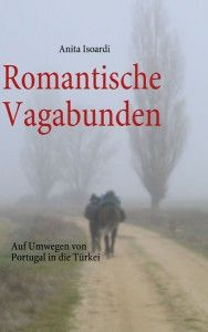 Romantische Vagabunden - zwei Jahre zu Fuß durch Europa | Online-PR und Pressearbeit aus Hannover