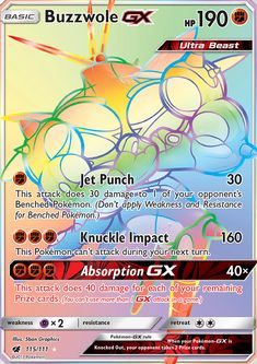 [F] Jet Punch: 30 damage. This attack does 30 damage to 1 of your opponent's Benched Pokémon. (Don't apply Weakness and Resistance for Benched Pokémon.) [F][F][F] Knuckle Impact: 160 damage. This Pokémon can't attack during your next turn. [F][F][F] Absorption GX: 40x damage. This attack does 40 damage for each of your remaining Prize cards. (You can't use more than 1 GX attack in a game.)
