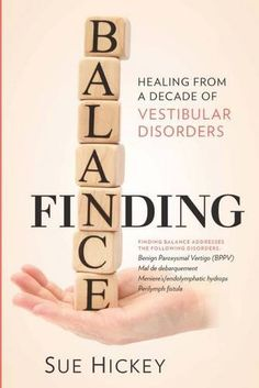 "Read ""Finding Balance Healing From A Decade of Vestibular Disorders"" by Sue Hickey available from Rakuten Kobo. Over 10 million adults in the United States have chronic problems with dizziness and imbalance - vestibular problems. Vestibular Neuritis, Vestibular System, Vision Therapy, Multiple Sclerosis, Chronic Illness, Chronic Pain, A Decade, Vertigo, Disorders"