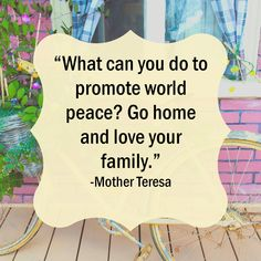 Quote from Mother Teresa World Peace Quotes, Good Life Quotes, Life Is Good, Love Your Family, Mother Teresa, Books, Libros, Book, Life Is Beautiful