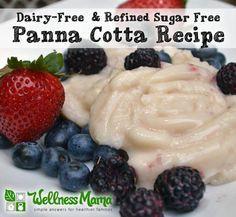 Dairy Free and Refined Sugar Free Panna Cotta Recipe