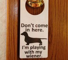 Dachshund Wiener Dog Do Not Enter Sign and Dry Erase Board. Weiner Dog Door Hanger.. $4.00, via Etsy.