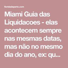 Miami Guia das Liquidacoes - elas acontecem sempre nas mesmas datas, mas não no mesmo dia do ano, ex: quarta 6a-feira de novembro. Saiba mais aqui!