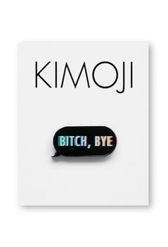 1913f1eef21 KIMOJI BITCH BYE WORD BUBBLE PIN