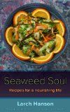 Seaweed Soul: Recipes for a nourishing life:Amazon:Kindle Store Well done, Larch!