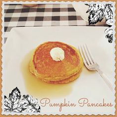 Everyday is a Holiday: November weekends should include Pumpkin Pancakes
