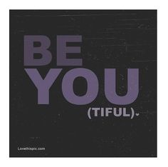 Be You beautiful you be instagram instagram pictures instagram graphics