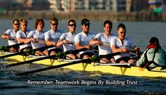 Remember, Teamwork Begins By Building Trust