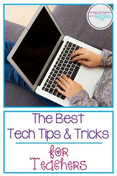 Tech Tips for Teachers: Here are 10 of the best tech tips and tricks for teachers all in one place.