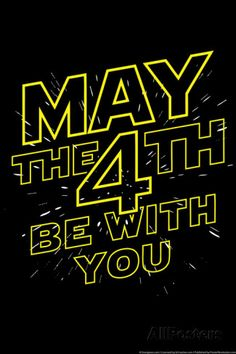 May the 4th Be With You Snorg Tees Poster Posters at AllPosters.com Star Wars Quotes, Star Wars Humor, Star Wars Birthday, Star Wars Party, Birthday Signs, Birthday Messages, Luke Skywalker, Geeks, Saga