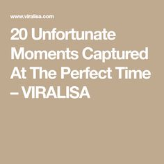 20 Unfortunate Moments Captured At The Perfect Time – VIRALISA