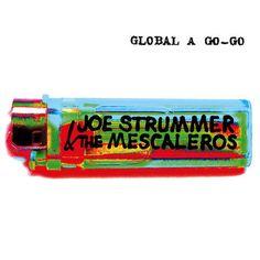 Joe Strummer & The Mescaleros Global A Go-Go – Knick Knack Records