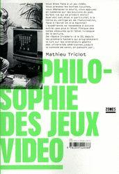 Philosophie des jeux video  Mathieu TRICLOT - Contenu intégral du livre sur le site des éditions zones.