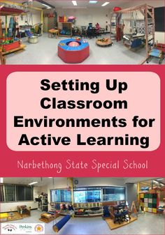 Setting up classroom environments for Active Learning:  Narbethong State Special School