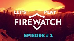Lets Play Firewatch