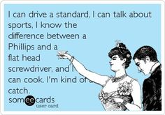 except for driving a standard this is so true!