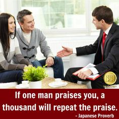 """""""If one man praises you, a thousand will repeat the praise."""" - Japanese Proverb   #quoteoftheday #proverb #japaneseproverb #praise #wordofmouth #thankyou #uamp"""